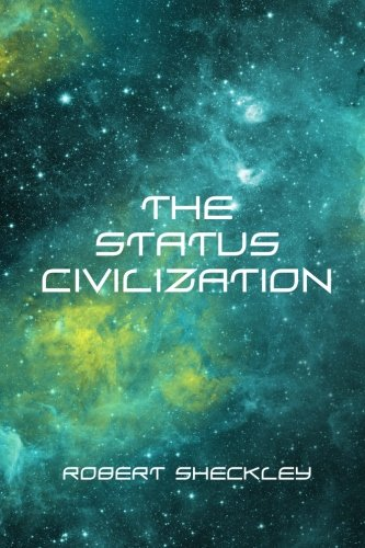 9781523474981: The Status Civilization