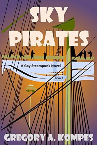 9781523475247: Sky Pirates: A Gay Steampunk Novel