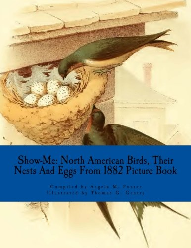 9781523476459: Show-Me: North American Birds, Their Nests And Eggs From 1882 (Picture Book)
