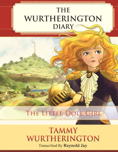 9781523476794: The Little Doll Girl: Volume 1 (The Wurtherington Diary)