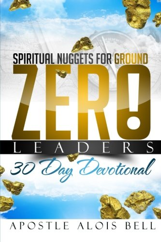 Spiritual Nuggets for Ground Zero Leaders: Bell, Alois M.