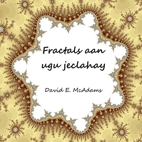 9781523481675: Fractals aan ugu jeclahay (Buugaagta Xisaabta Ee Carruurta) (Somali Edition)