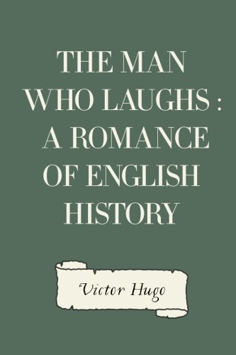 9781523483266: The Man Who Laughs : A Romance of English History