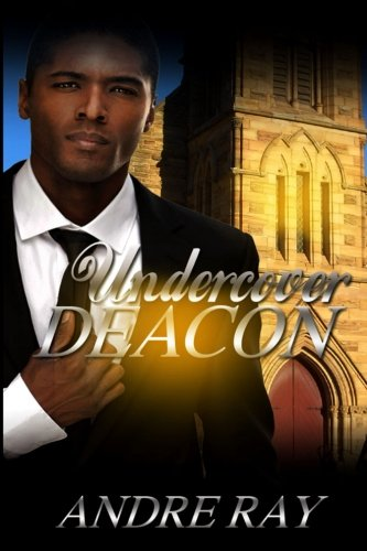 Undercover Deacon: Ray, Andre