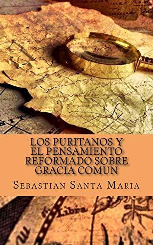 9781523484492: Los Puritanos y el pensamiento Reformado sobre Gracia Comun (Spanish Edition)