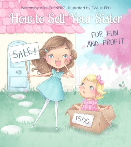 9781523486175: How to Sell Your Sister for Fun and Profit