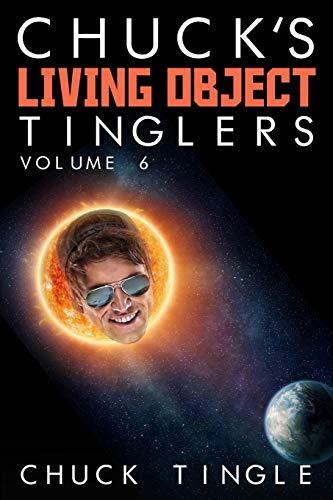 9781523487295: Chuck's Living Object Tinglers: Volume 6
