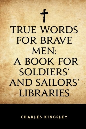 9781523488476: True Words for Brave Men: A Book for Soldiers' and Sailors' Libraries