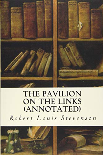 9781523489206: The Pavilion on the Links (annotated)