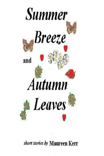 Summer Breeze and Autumn Leaves (Paperback): Mrs Maureen Kerr