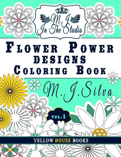 9781523489855: Flower Power Designs Coloring Book: An adult Anti Stress Art Therapy Coloring Book (LoveTangle: My Favorite Things Coloring Books) (Volume 2)