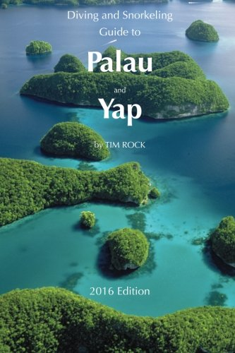 Diving & Snorkeling Guide to Palau and Yap: Simon Pridmore; Tim Rock