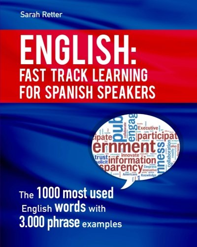 English: Fast Track Learning for Spanish Speakers: The 1000 most used English words with 3.000 ...