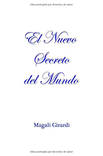 El Nuevo Secreto del mundo: La libertad: Girardi, Ms Magali
