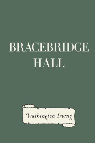 Bracebridge Hall: Washington Irving
