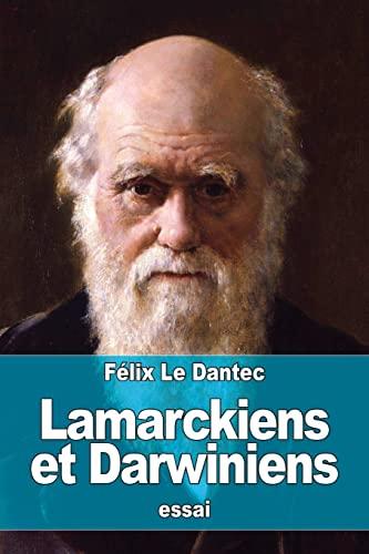 Lamarckiens et Darwiniens (Paperback): Felix Le Dantec