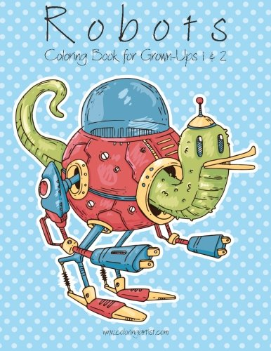 9781523494590: Robots Coloring Book for Grown-Ups 1 & 2