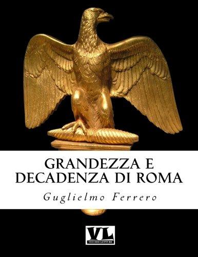 Grandezza E Decadenza Di Roma (Paperback): Guglielmo Ferrero