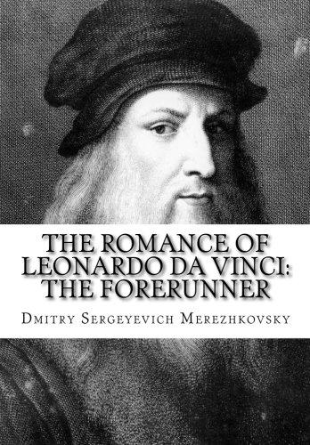 9781523499687: The Romance of Leonardo Da Vinci: the Forerunner
