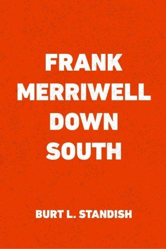 9781523600731: Frank Merriwell Down South
