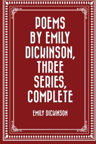 9781523601721: Poems by Emily Dickinson, Three Series, Complete