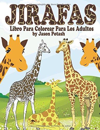 9781523604043: Jirafas Libro Para Colorear Para Los Adultos (El Estrés Adulto Dibujos para colorear) (Spanish Edition)