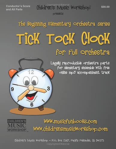 9781523604128: The Tick Tock Clock: Legally reproducible orchestra parts for elementary ensemble with free online mp3 accompaniment track