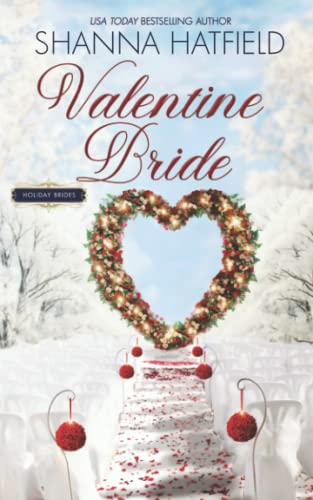 9781523604173: Valentine Bride: A Sweet Romance Novella (Holiday Brides) (Volume 1)