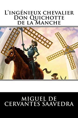 L'ingénieux chevalier Don Quichotte de la Manche (French Edition): Saavedra, Miguel de ...