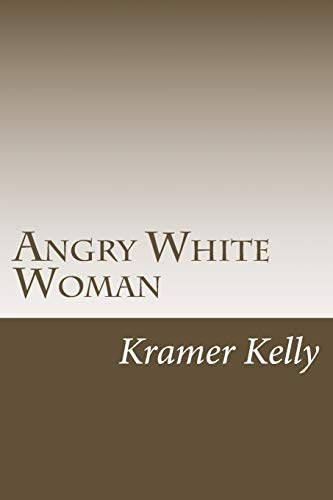 9781523605903: Angry White Woman