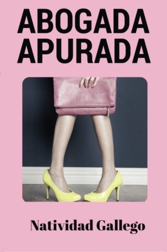 9781523606634: Abogada apurada: Volume 1 (Clara Campo)