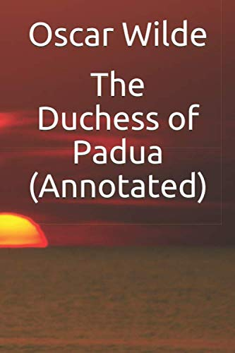 9781523607952: The Duchess of Padua (Annotated)