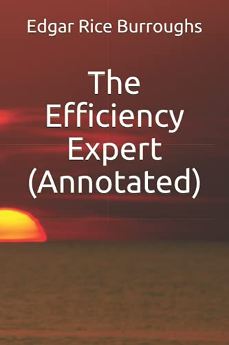 9781523608003: The Efficiency Expert (Annotated)