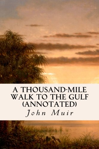9781523608539: A Thousand-Mile Walk to the Gulf (annotated)