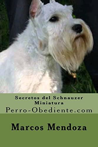 9781523609000: Secretos del Schnauzer Miniatura: Perro-Obediente.com