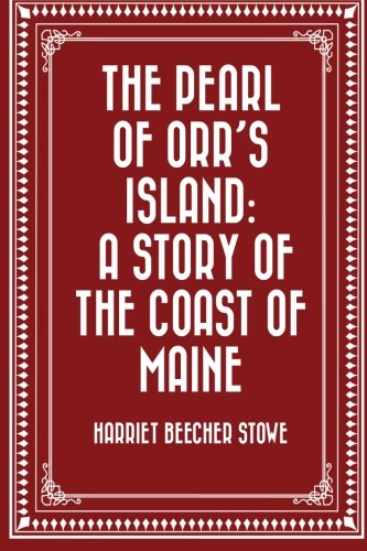 9781523609154: The Pearl of Orr's Island: A Story of the Coast of Maine