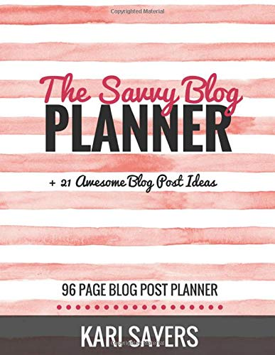 9781523609802: The Savvy Blog Planner: Blogging the Smart Way (96 Page Blog Post Planner)