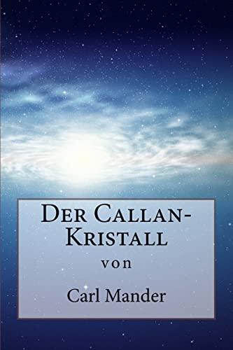 Der Callan-Kristall (German Edition): Mander, Carl Edward