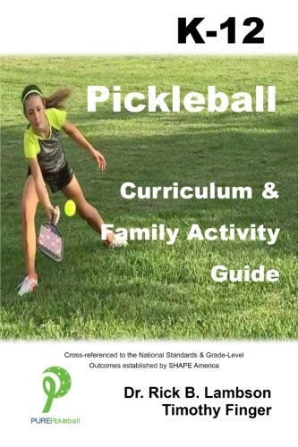 9781523613809: Pickleball Curriculum & Family Activity Guide K-12