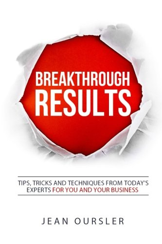 9781523615087: Breakthrough Results!: Tips, Tricks and Techniques From Today's Experts For You and Your Business