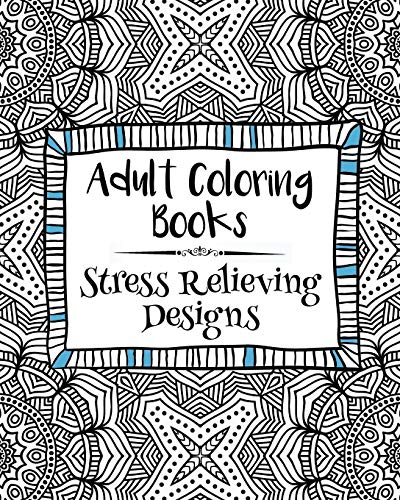 9781523615490: Adult Coloring Books: Stress Relieving Designs