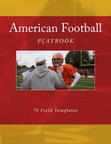 9781523615612: American Football Playbook: 70 Field Templates (Team Colors) (Volume 7)