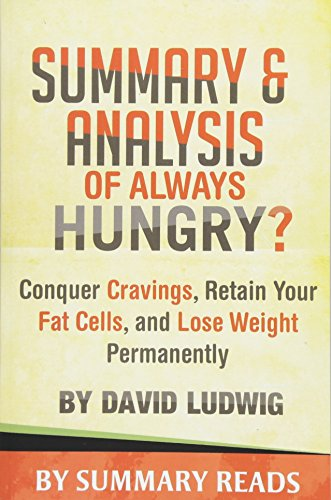 9781523615766: Summary & Analysis of Always Hungry?: Conquer Cravings, Retain Your Fat Cells, and Lose Weight Permanently by David Ludwig