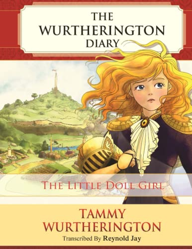 9781523617906: The Little Doll Girl: Volume 1 (The Wurtherington Diary)