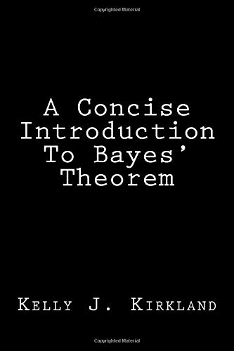 9781523618125: A Concise Introduction To Bayes' Theorem