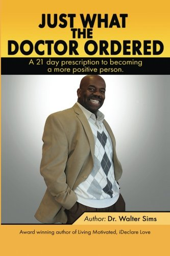 9781523618651: Just What The Doctor Ordered: A 21 Day Devotional To Become A More Positive Person