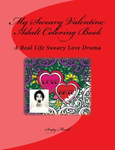 9781523620159: My Sweary Valentine Adult Coloring Book: A real life sweary love drama