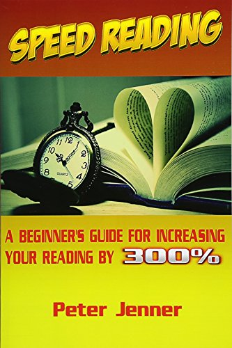 9781523620500: Speed Reading: A Beginner's Guide for Increasing Your Reading Speed by 300 % (Reading Faster, Triple Your Reading Speed, Learn Quickly, Rapid Reading)