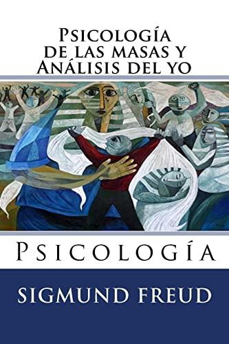 9781523621149: Psicologia de las masas y analisis del yo: Psicologia (Spanish Edition)