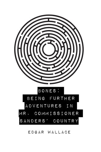 9781523621545: Bones: Being Further Adventures in Mr. Commissioner Sanders' Country